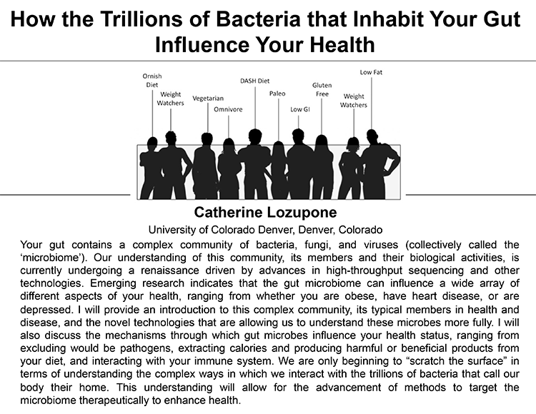 Plenary: HOW THE TRILLIONS OF BACTERIA THAT INHABIT YOUR GUT INFLUENCE YOUR HEALTH